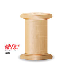 empty wooden thread spool classic old bobbin vector image