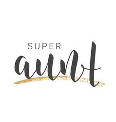 Handwritten lettering super aunt vector