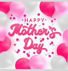 happy mothers day card with 3d pink hand lettering vector image vector image