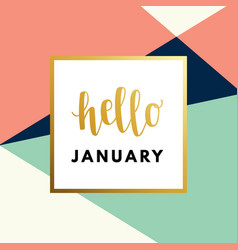 hello january hew year creative minimal winter vector image