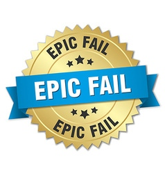 Epic fail 3d gold badge with blue ribbon vector