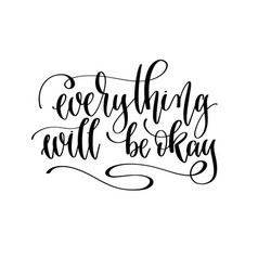 everything will be okay - hand lettering vector image