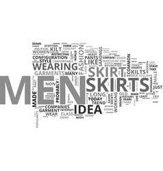 why men should wear skirts text word cloud concept vector image