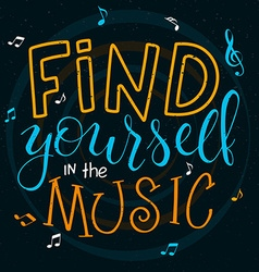 hand lettering text - find yourself in the music vector image
