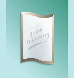 Good morning concept with bathroom misted mirror vector