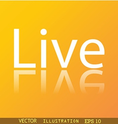Live icon symbol Flat modern web design with vector