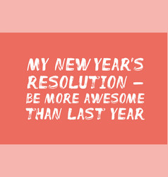my new years resolution - text vector image