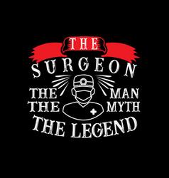 Surgeon man myth legend vector