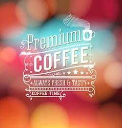 Premium coffee advertising poster Typography vector image vector image