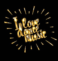 I love dance music vector