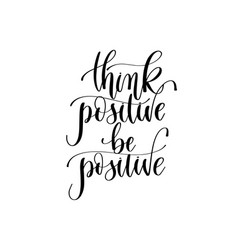 Think positive be positive - hand lettering vector