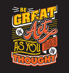 Be great in act vector