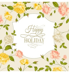 Vintage card with roses on holiday vector image