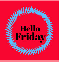 Hello friday hand lettering png design vector