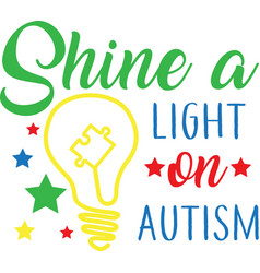 Shine a light on autism on white background vector