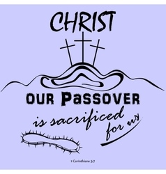 Christ our Passover crucified for us vector image