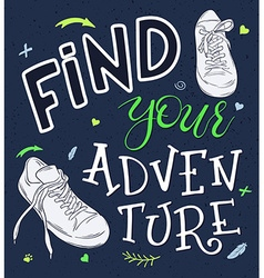 hand lettering quote - find your adventure - with vector image