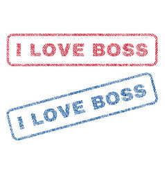 I love boss textile stamps vector