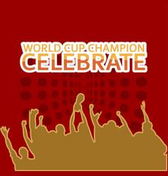 World cup champion celebrate template design vector