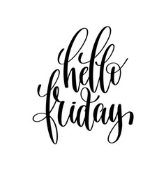 Hello friday brush ink hand lettering inscription vector