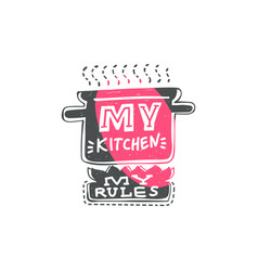 my kitchen - my rules - cooking quote lettering vector image