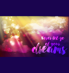 inspiration quote follow your dreams on the sky vector image