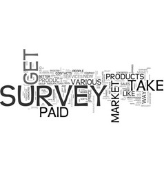 why not get paid to take survey text word cloud vector image vector image