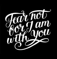 Hand lettering with bible verse fear not for j am vector