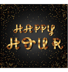 happy hour gold sign on black background vector image