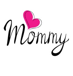 Love mommy lettering vector