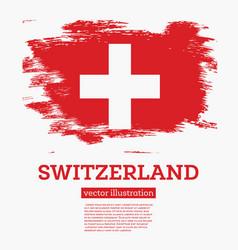 Switzerland flag with brush strokes vector