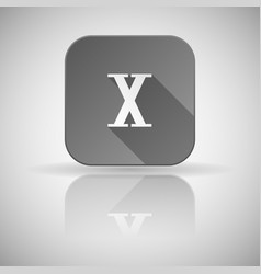 X roman numeral grey square icon with reflection vector