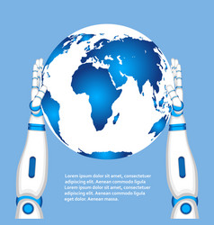 robot hands holding world globe vector image
