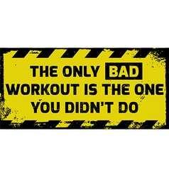 Bad workout sign vector