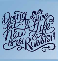 lettering - doing our bit to give new life to old vector image