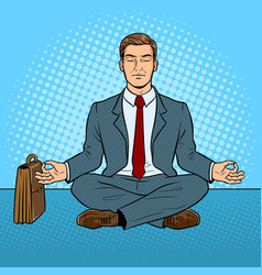 meditating businessman pop art vector image