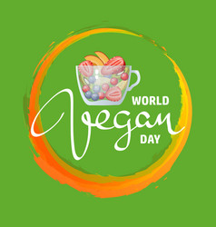 World vegan day fruits in glass mug vector