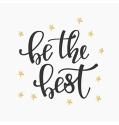 Be the Best quote typography vector image
