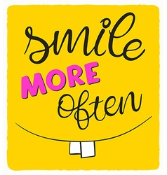 hand lettering quote - smile more often - with big vector image