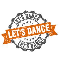 Lets dance stamp sign seal vector