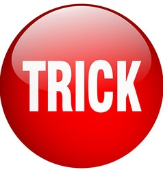 trick red round gel isolated push button vector image
