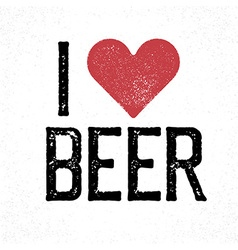 I love beer lettering Print template for poster vector image