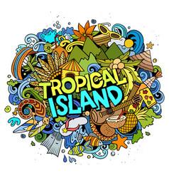 tropical paradise hand drawn cartoon doodles vector image