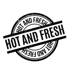 Hot and fresh rubber stamp vector