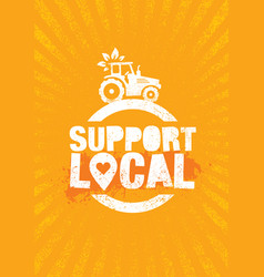 support local farmers creative organic eco vector image