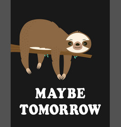 Cute cartoon sloth hanging on tree vector
