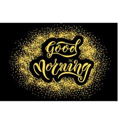 eps 10 good morning card vector image