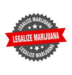 Legalize marijuana sign legalize marijuana vector