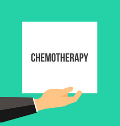 Man showing paper chemotherapy text vector