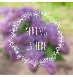 Spring is here blurred background with vector image